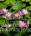 THIS WAS MICHAELS SLIDE SHOW AND THANKS FOR WATCHING - Personalised Poster large