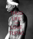 THUG LIFE AND LOVE TUPAC - Personalised Poster large