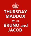 THURSDAY MADDOX WITH BRUNO and JACOB  - Personalised Poster large
