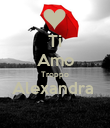 Ti Amo Troppo Alexandra   - Personalised Poster large