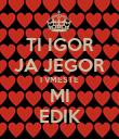 TI IGOR JA JEGOR I VMESTE MI EDIK - Personalised Poster large
