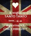 ti voglio TANTO TANTO bene... ^_^ signorina <3  CHICCHIRICHI !!  - Personalised Poster large