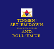 TINMEN! SET 'EM DOWN, KNOCK 'EM 'ROUND, AND, ROLL 'EM UP! - Personalised Poster large