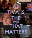 TIVA IS THE ONLY THAT MATTERS - Personalised Poster large