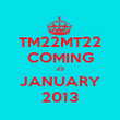 TM22MT22 COMING 25 JANUARY 2013 - Personalised Poster large