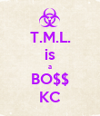 T.M.L. is a BO$$ KC - Personalised Poster large