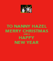 TO NANNY HAZEL MERRY CHRISTMAS AND A HAPPY NEW YEAR - Personalised Poster large