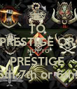 TO  PRESTIGE OR  NOT TO PRESTIGE  6th-7th or 6th!  - Personalised Poster large