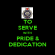 TO SERVE WITH PRIDE & DEDICATION - Personalised Poster large