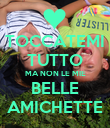 TOCCATEMI TUTTO MA NON LE MIE BELLE AMICHETTE - Personalised Large Wall Decal