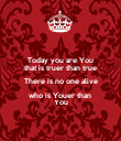 Today you are You that is truer than true There is no one alive who is Youer than  You - Personalised Poster large