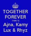 TOGETHER FOREVER THAT'S Ajna, Kamy Lux & Rhyz - Personalised Poster large