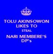 TOLU AKINSOWON LIKES TO STEAL NARI MEMBERE'S DP's - Personalised Poster large