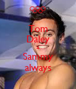 Tom Daley 4 Sammy always - Personalised Poster large
