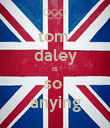 tom  daley is so  anying - Personalised Poster large