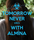 TOMORROW NEVER DIES WITH ALMİNA - Personalised Poster large