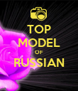 TOP MODEL OF RUSSIAN  - Personalised Poster large