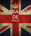 TRABALHO DE INGLÊS   - Personalised Poster large