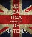 TRABALHO TICA TRABALHO DE MATEMÁ - Personalised Large Wall Decal