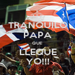 TRANQUILO PAPA QUE  LLEQUE YO!!! - Personalised Poster small