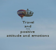Travel and keep  positive  attitude and emotions - Personalised Poster large