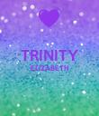TRINITY ELIZABETH   - Personalised Poster large