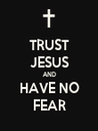 TRUST JESUS AND HAVE NO FEAR - Personalised Poster small