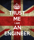 TRUST ME I AM AN ENGINEER - Personalised Poster large