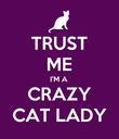 TRUST ME I'M A CRAZY CAT LADY - Personalised Large Wall Decal