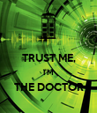 TRUST ME, I'M THE DOCTOR  - Personalised Poster large