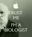 TRUST  ME  I'M A BIOLOGIST - Personalised Poster large