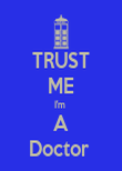 TRUST ME I'm  A Doctor  - Personalised Poster large