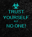 TRUST YOURSELF BUT NO ONE!  - Personalised Poster large