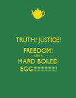TRUTH! JUSTICE! FREEDOM! AND A HARD BOILED EGG!!!!!!!!!!!!!!!!! - Personalised Poster large