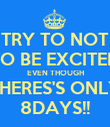 TRY TO NOT TO BE EXCITED EVEN THOUGH THERES'S ONLY 8DAYS!! - Personalised Poster large