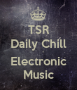 TSR Daily Chill  Electronic Music - Personalised Poster large