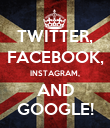 TWITTER, FACEBOOK, INSTAGRAM, AND GOOGLE! - Personalised Poster large