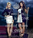 Two can  keep a secret if  one of them is dead - Personalised Poster large