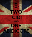 TWO  CIDI AND ONE ABIDICORE - Personalised Poster large