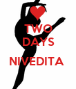 TWO DAYS  NIVEDITA     - Personalised Poster small