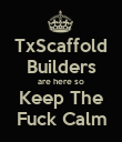 TxScaffold Builders are here so Keep The Fuck Calm - Personalised Poster large