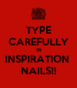 TYPE CAREFULLY IN INSPIRATION  NAILS!! - Personalised Poster large