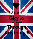 U can  Giggle Your way Through Anything!!! - Personalised Poster large