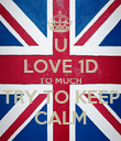 U LOVE 1D TO MUCH TRY TO KEEP CALM - Personalised Poster large