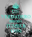 UN  VERDADERO HEROE84. TUMBLR COM - Personalised Poster large