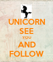 UNICORN SEE YOU AND FOLLOW - Personalised Poster large
