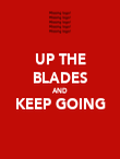 UP THE BLADES AND KEEP GOING  - Personalised Poster large