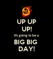 UP UP UP! It's going to be a BIG BIG  DAY! - Personalised Poster large