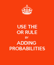 USE THE OR RULE BY ADDING  PROBABILITIES - Personalised Poster large