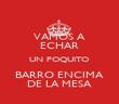 VAMOS A ECHAR UN POQUITO BARRO ENCIMA DE LA MESA - Personalised Poster large